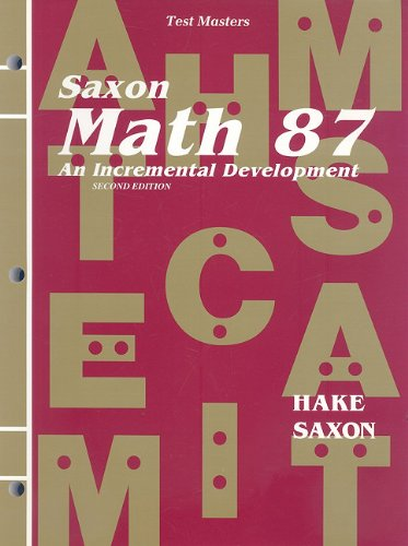 Test Masters for Saxon Math 87: An Incremental Development (9781565771895) by Stephen Hake; John Saxon