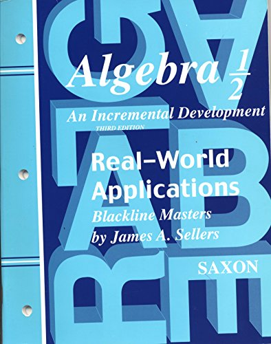 Saxon Algebra 1/2, 3rd Edition: Real-World Applications: SAXON PUBLISHERS