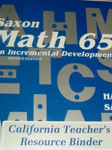 9781565773202: Saxon Math 65 Second Edition California Teacher's Resource Binder
