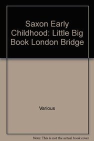 9781565773707: London Bridge: Little Big Book (Saxon Early Childhood)