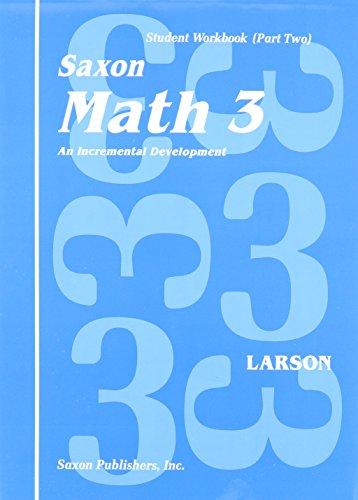 Saxon Math 3 - An Incremental Development - Student Workbook (Part Two) (1565774531) by Nancy Larson
