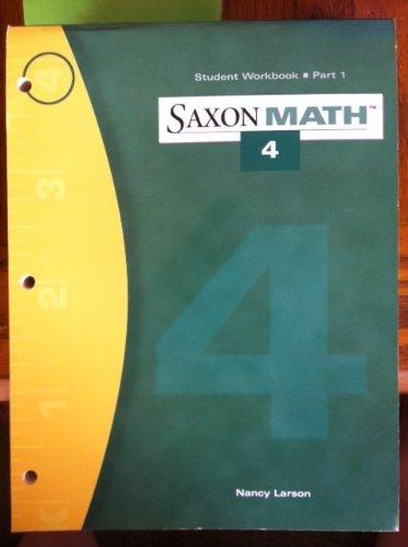 Saxon Math 4 Student Woorkbook Part 1: larson, Nancy