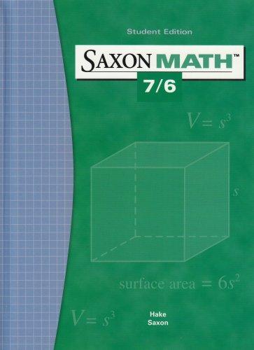 9781565775077: Saxon Math 7/6: Student Edition 2004