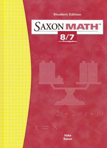 9781565775091: Saxon Math: 8/7 with Prealgebra, Student Edition 3rd Edition
