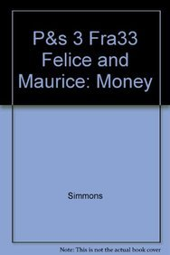 P&s 3 Fra33 Felice and Maurice: Money: Simmons