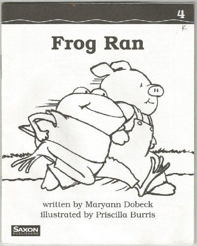 9781565779501: Frog Ran (Saxon Phonics & Spelling, Grade K)