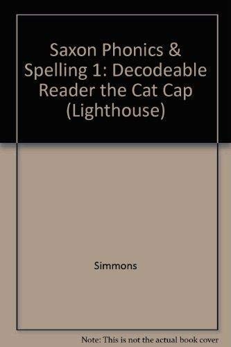 The Cat Cap 5: Decodeable Reader (Lighthouse) (Saxon Phonics and Spelling 1): Burton, Marilee Robin
