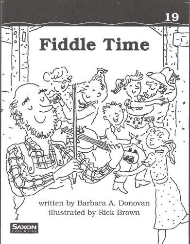 Saxon Phonics & Spelling 1: Decodeable Reader Fiddle Time: SAXON PUBLISHERS
