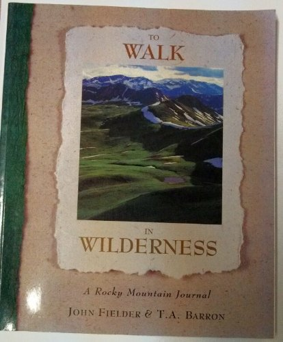 9781565790391: To Walk in Wilderness: A Rocky Mountain Journal