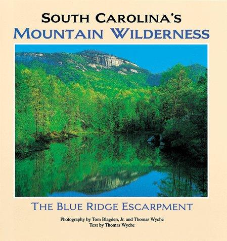 9781565790568: South Carolina's Mountain Wilderness: The Blue Ridge Escarpment
