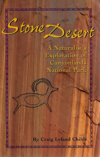 SIGNED Stone Desert: A Naturalist's Exploration of Canyonlands National Park