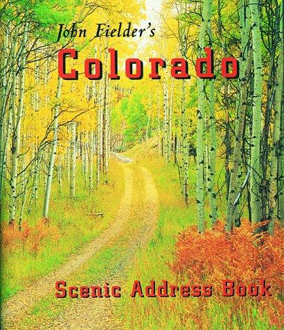9781565791251: John Fielder's Colorado Address Book (John Fielder's Colorado Address Books)