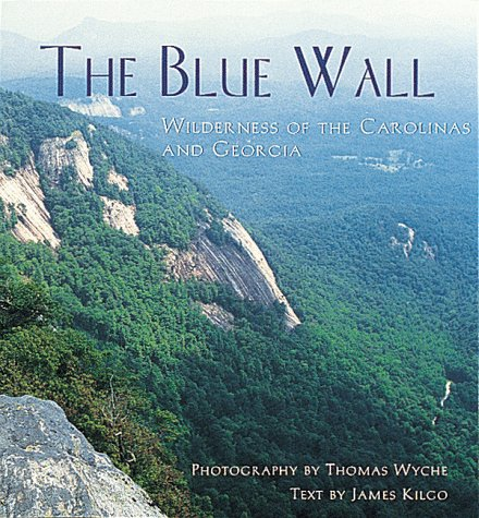 9781565791893: The Blue Wall: Wilderness of the Carolinas and Georgia