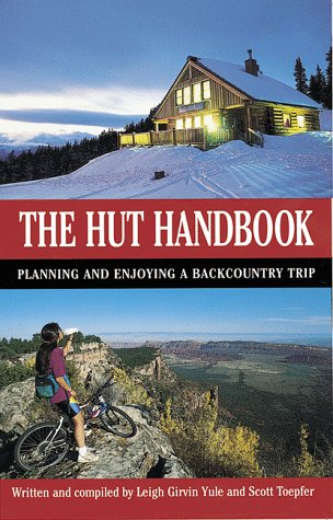 The Hut Handbook: A Guide to Planning: Leigh Girvin Yule;