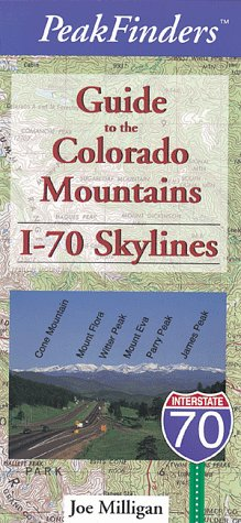 9781565791916: Guide to the Colorado Mountains: I-70 Skylines (Peakfinders)