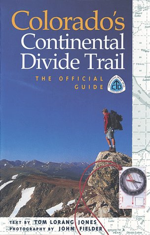 9781565792265: Colorado's Continental Divide Trail: The Official Guide: MIV