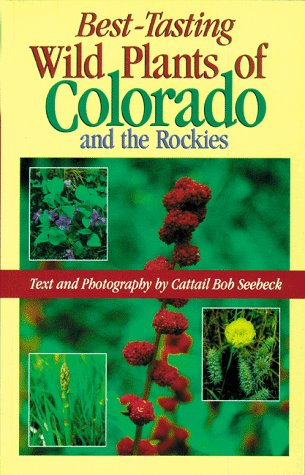 9781565792753: Best-Tasting Wild Plants of Colorado and the Rockies