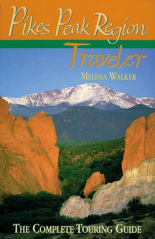 9781565792920: Pikes Peak Region Traveler: The Complete Touring Guide