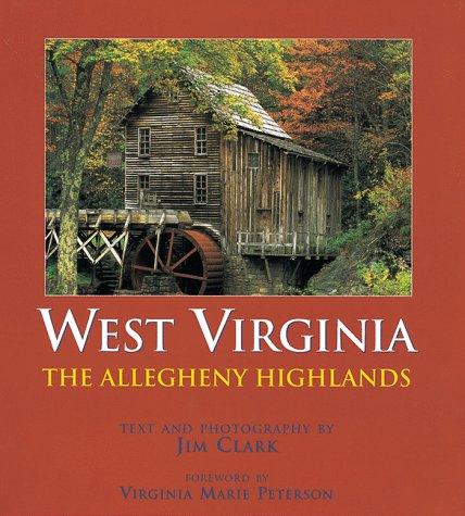 West Virginia: The Allegheny Highlands: Jim Clark
