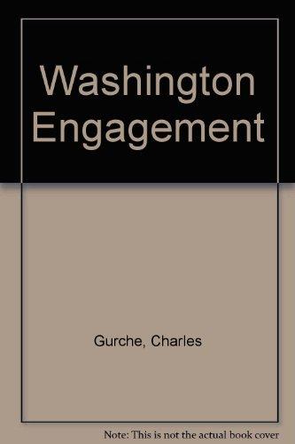 Washington Engagement (9781565793125) by Gurche, Charles; Engagement