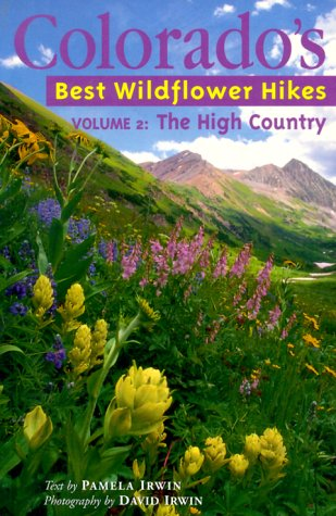 9781565793330: Colorado's Best Wildflower Hikes - Volume 2 : The High Country