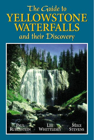 9781565793514: The Guide to Yellowstone Waterfalls and Their Discovery