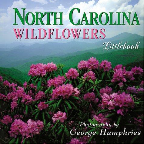 9781565793521: North Carolina Wildflowers (North Carolina Littlebooks)