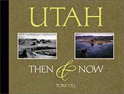 9781565793798: Utah: Then & Now (Then & Now (Westcliffe))