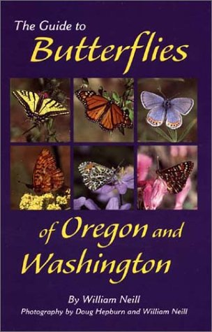 9781565793927: The Guide to Butterflies of Oregon and Washington