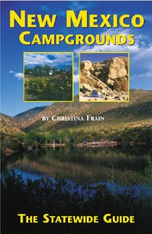 New Mexico Campgrounds: The Statewide Guide: Frain, Christina