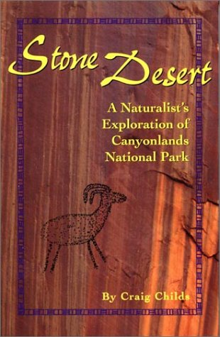9781565794733: Stone Desert: A Naturalist's Exploration of Canyonlands National Park