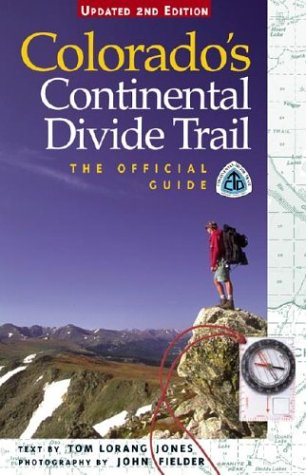 Colorado's Continental Divide Trail: The Official Guide: Tom Lorang Jones