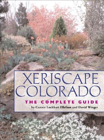 9781565794955: Xeriscape Colorado: The Complete Guide