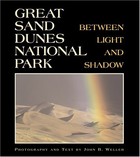 Great Sand Dunes National Park: Between Light: John B. Weller