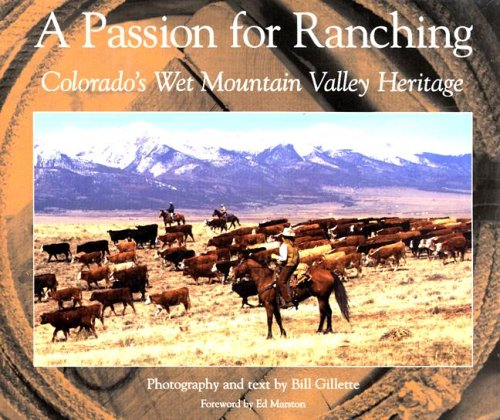 9781565795310: A Passion for Ranching: Colorado's Wet Mountain Valley Heritage