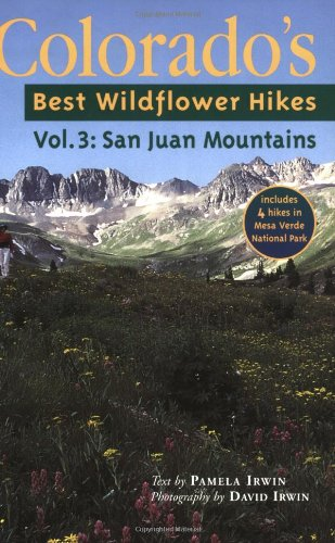 9781565795389: Colorado's Best Wildflower Hikes: VOL 3 The San Juans (Colorado's Best Wildflower Hikes)