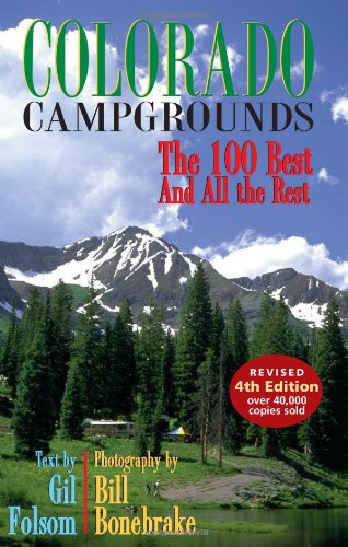 9781565796188: Colorado Campgrounds: The 100 Best and All the Rest