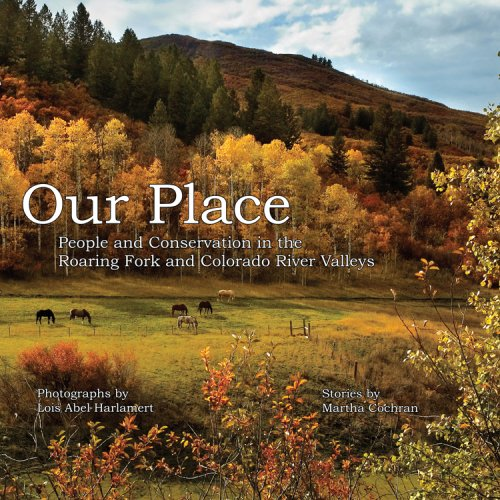 9781565796232: Our Place: People and Conservation in the Roaring Fork and Colorado River Valleys: Book 1