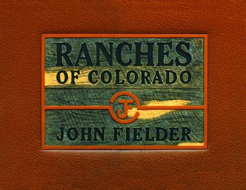Ranches of Colorado: John Fielder; James