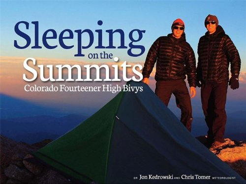 Sleeping on the Summits; Colorado Fourteener High Bivys