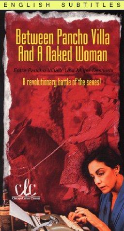 9781565802353: Between Pancho Villa and a Naked Woman [VHS]