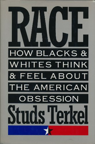 9781565840003: Race: How Blacks and Whites Think and Feel About the American Obsession