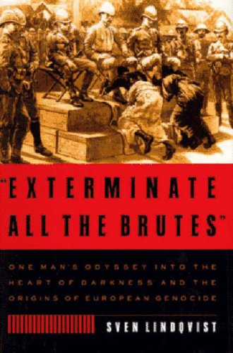 9781565840027: Exterminate All the Brutes: A Modern Odyssey into the Heart of Darkness