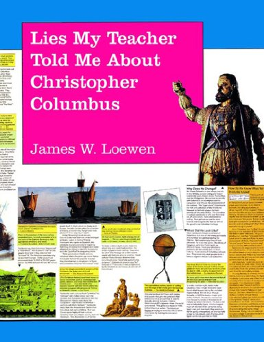Lies My Teacher Told Me About Christopher: Loewen, James W.