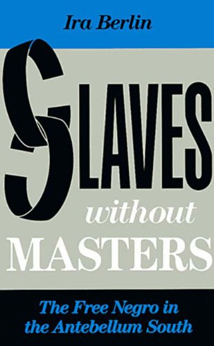 9781565840287: Slaves Without Masters: The Free Negro in the Antebellum South