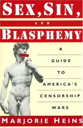 9781565840485: Heins: Sex, Sin, Blasphemy: A Guide to America'S Censorship Wars (Paper)