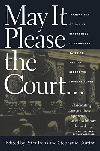 9781565840522: May It Please the Court: The Most Significant Oral Arguments Made Before the Supreme Court Since 1955