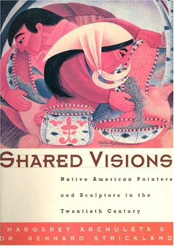 9781565840690: Shared Visions: Native American Painters and Sculptors in the Twentieth Century