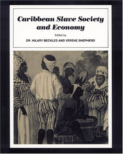 9781565840867: Caribbean Slave Society and Economy: A Student Reader