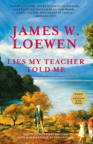 9781565841000: Lies My Teacher Told Me: Everything Your American History Textbook Got Wrong